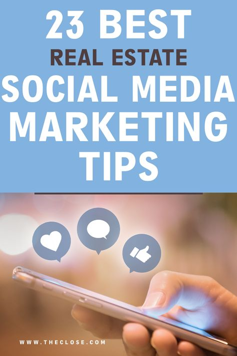 23 Social Media Marketing Tips for Real Estate Agents