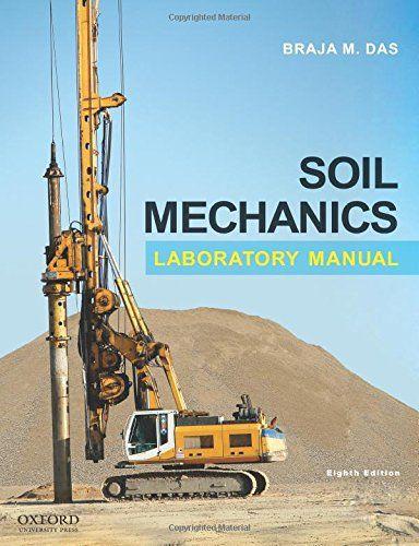 Soil Mechanics Laboratory Manual 8th Edition Soil Mechanics Civil Engineering Books Geotechnical Engineering