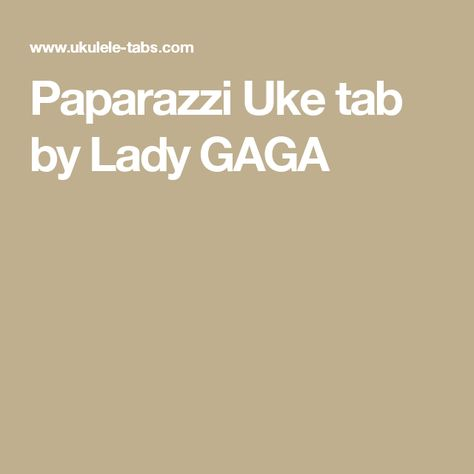 A Very Sweet Version Of Paparazzi Ukes Pinterest Lady Gaga