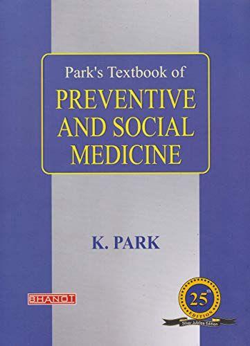 Park S Textbook Of Preventive And Social Medicine 25th Edition 2019 Medical Textbooks Medicine Book Nursing Textbooks