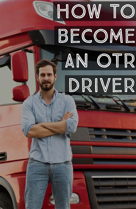 How To Become An Otr Driver How To Become Tractor Trailer Truck Tractor Trailers