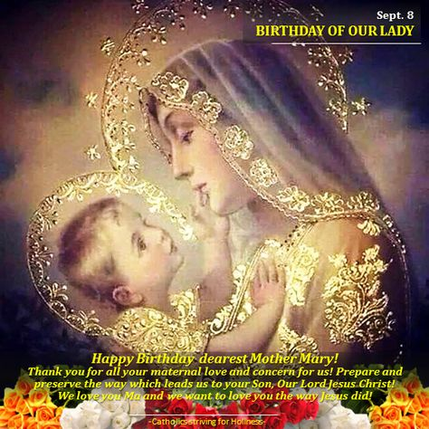 Sept. 8- HBD, Mother Mary