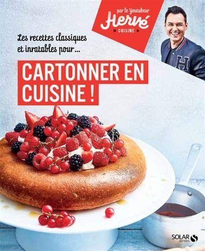 Telecharger Ou Lisez Le Livre Cartonner En Cuisine Par Herve Cuisinede Han Au Format Pdf Et Epub Ici Vous Pouvez Telecharger Gratuit Food Cuisine Desserts