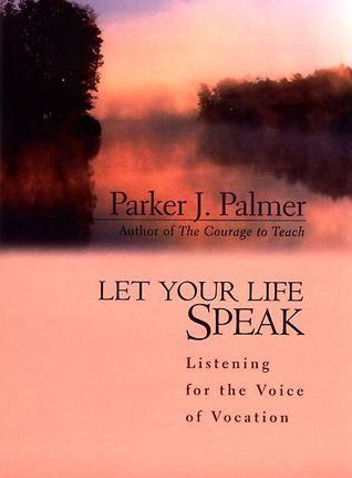 Pd F Let Your Life Speak Listening For The Voice Of Vocation Audio Books Let It Be Good Books