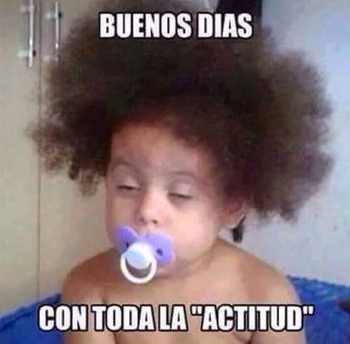 Lunes Buenos Dias Con Toda La Actitud Buenos Dias Con Humor