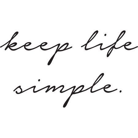 Pin By Audrey Frigiano On Minimal Lifestyle Keep Life Simple Simple Quotes Words
