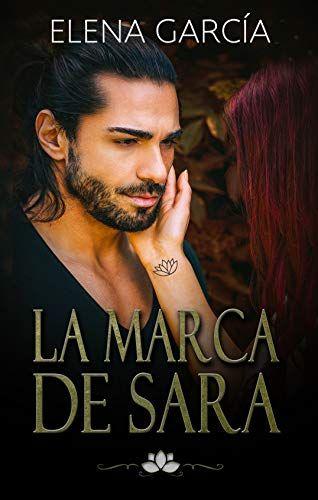 Descargar Gratis La Marca De Sara De Elena Garcia En Pdf Y Epub Books Movie Posters Movies