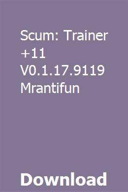 Scum: Trainer +11 V0 1 17 9119 Mrantifun download online