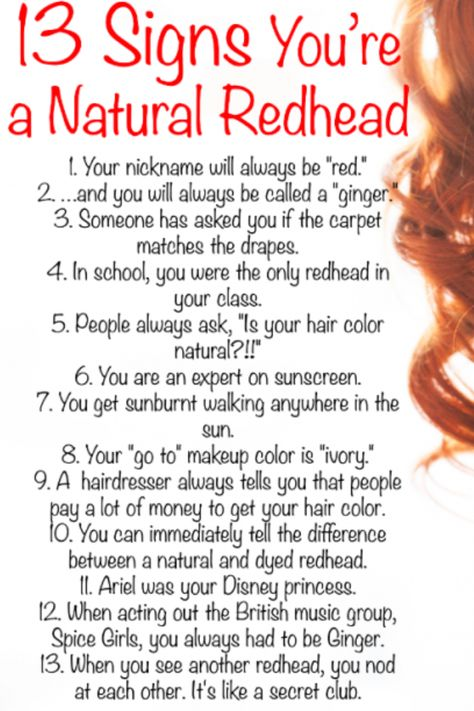 Being a redhead :) So true - especially about the sunscreen and what the hairdresser always says!