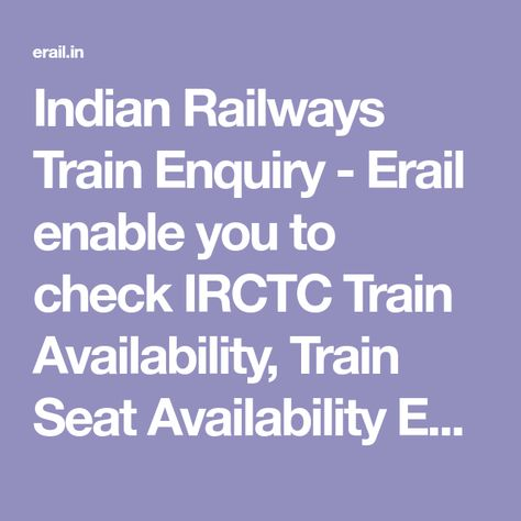 Indian Railways Train Enquiry Erail Enable You To Check