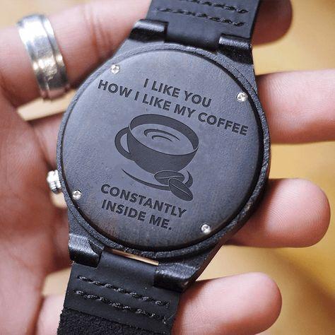 I Like You Like My Coffee - Wood Watch