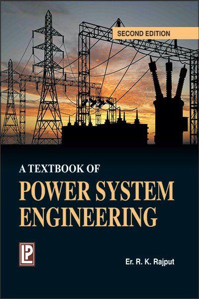 Pdf Power System Engineering By Rk Rajput Power Engineering Electrical Engineering Technology Systems Engineering