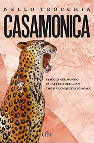 Scarica E Leggi Online Casamonica Viaggio Nel Mondo Parallelo Del Clan Che Ha Conquistato Roma Pdf Libri Roma Viaggio