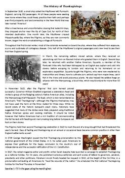 This Reading Comprehension worksheet is suitable for higher elementary to proficient ESL learners or native English speakers. The text is recounts the history of Thanksgiving and how it was established in the U.S. After carefully reading the text, students are required to complete some comprehension exercises including comprehension questions, gap filling and True or