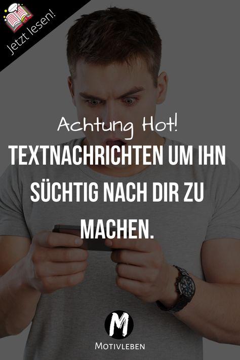 Textnachrichten um ihn süchtig nach dir zu machen. Schreibst du ihm diese Nachrichten, dann wird er dich richtig wollen. #nachrichten #verführen #textnachrichten #vorlage