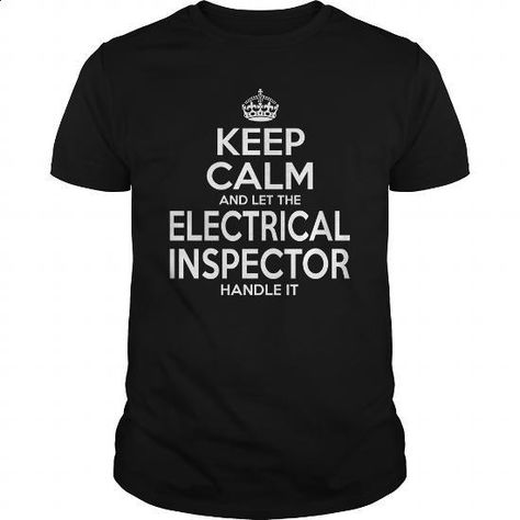 ELECTRICAL INSPECTOR - KEEPCALM - #polo shirt #online tshirt design. GET YOURS => https://www.sunfrog.com/LifeStyle/ELECTRICAL-INSPECTOR--KEEPCALM-Black-Guys.html?id=60505