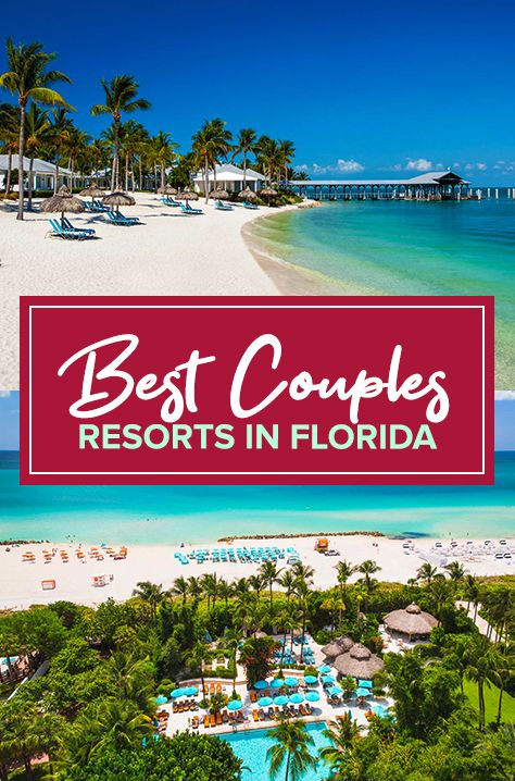 23 Luxurious Resorts In Florida Perfect For Couples In 2021 Florida Travel Destinations Florida Resorts Dream Vacation Spots