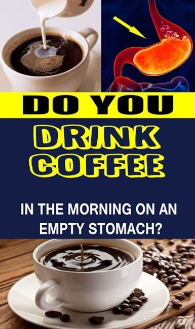 Do You Drink Coffee In The Morning On An Empty Stomach Read This Article In 2020 Nutrition Food List Homemade Cold Remedies