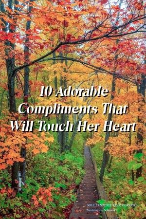 10 Adorable Compliments That Will Touch Her Heart #marriage  #dating  #romance