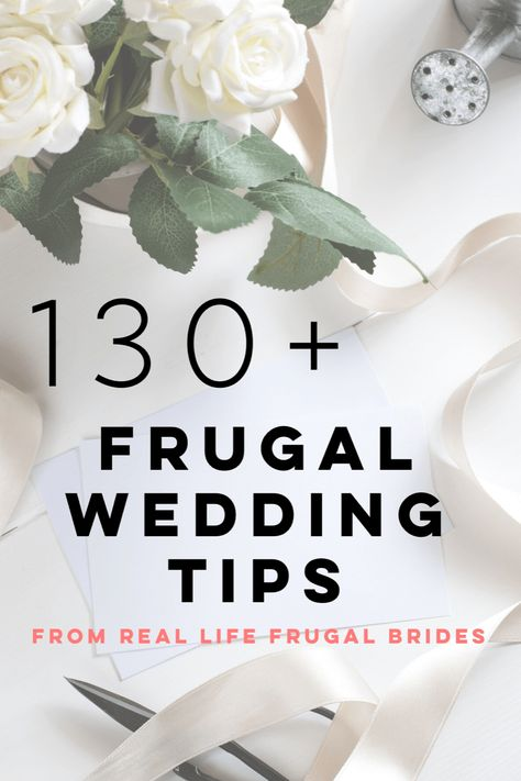 130+ Frugal Wedding Tips from Actual Frugal Brides