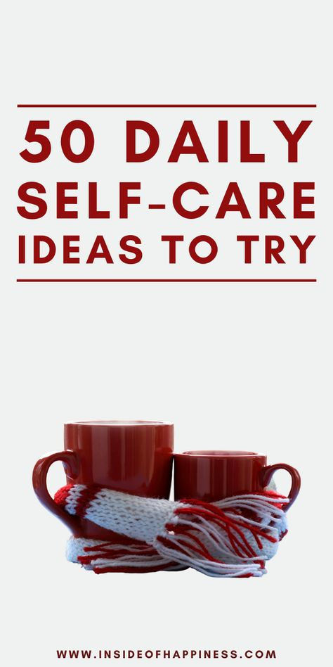 Want to relax and feel good? These are 50 awesome self-care ideas for you to try. Love yourself by implementing some of these self-care tips/ Self-care ideas/ Self-love tips/ Self-care routine ideas/ Self-care ideas for the mind, body and soul/ Relaxing self-care ideas/ Refreshing self-care ideas/ How to love yourself more/ Self-care when you're tired and overwhelmed #SelfCare #SelfCareIdeas #SelfLove #HowToLookAfterYourself #InsideOfHappiness