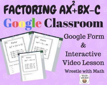 Factoring Polynomials Ax 2 Bx C Google Form Video Lesson