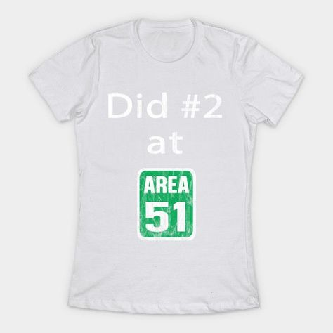 Photo of Did #2 in Area 51 Storm Funny Alien UFO They Cant Stop All Of Us T-Shirt