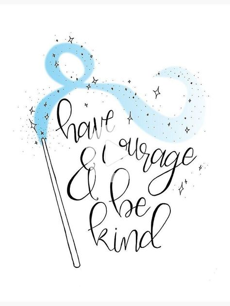 A Hand Lettered Quote From Disney S 2015 Feature Cinderella With