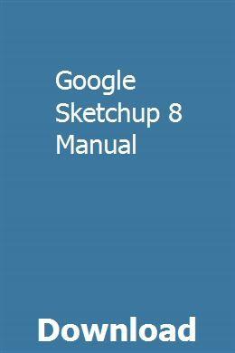 Google Sketchup 8 Manual Study Guide Manual Pdf Download