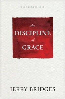 The Discipline Of Grace Jerry Bridges 9781631468728 Christianbook Com Discipline Christian Books Grace