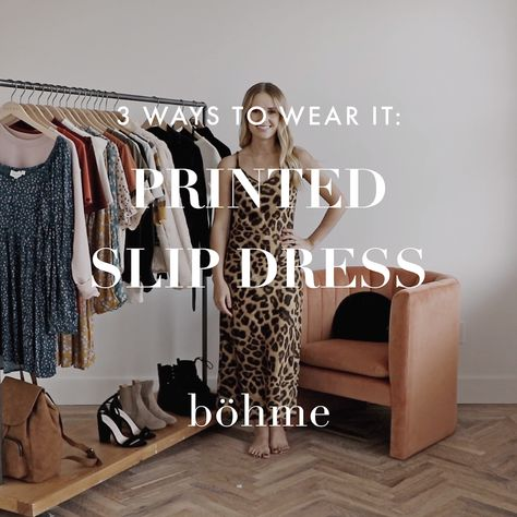 3 Ways To Wear It: Printed Slip Dress