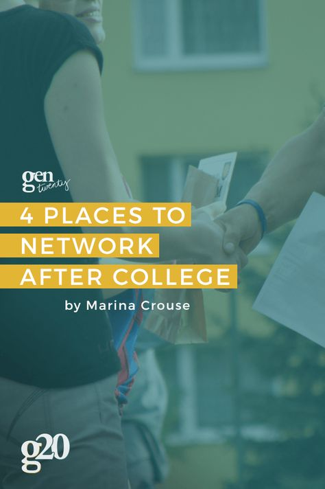 4 Places to Network After College - GenTwenty