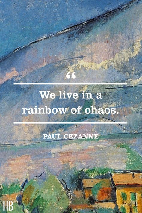 Quotes That Celebrate Every Color in the Rainbow Paul Cezanne​ Paul Cezanne, Cezanne Art, Great Quotes, Quotes To Live By, Life Quotes, Inspirational Quotes, Change Quotes, Family Quotes, Wisdom Quotes