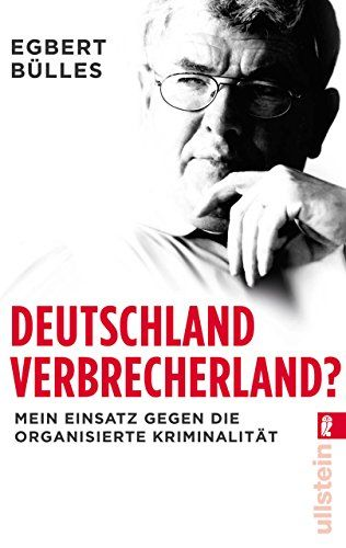 Deutschland Verbrecherland Mein Einsatz Gegen Die Organisierte Kriminalit T Mein Einsatz Deutschland Verb Verbrecher Bucher Organisierte Kriminalitat