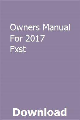 Owners Manual For 2017 Fxst Owners Manuals Repair Manuals Manual