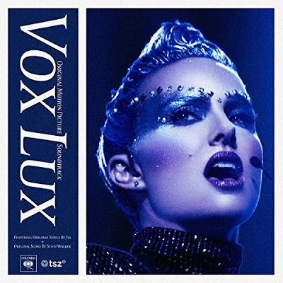 New Soundtracks Vox Lux Sia Scott Walker Natalie Portman Raffey Cassidy Movie Soundtracks Motion Picture Soundtrack
