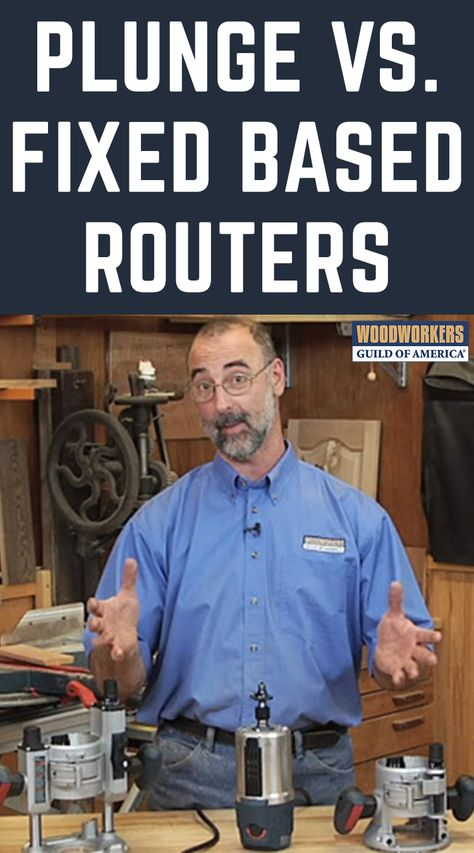 George Vondriska demonstrates the difference between plunge and fixed based routers. A WoodWorkers Guild of America (WWGOA) original video. For more woodworking videos, please visit www.wwgoa.com!