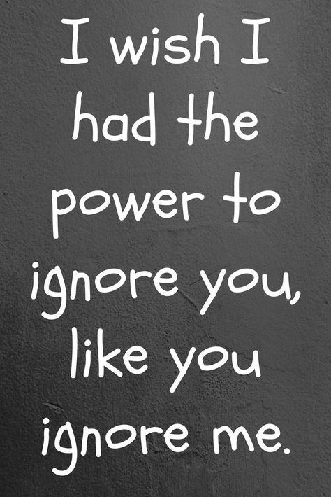 trauriges Zitat über Beziehungen. Ich wünschte, ich hätte die Macht, dich zu ignorieren, wie du ig …  sad images girl