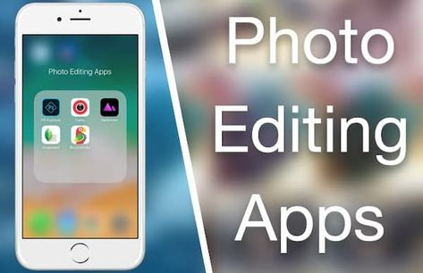 Best Apps For Photo Editing iPhone and Android {Latesst Apps List}