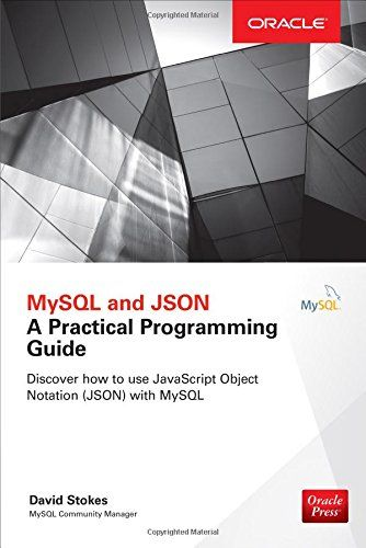 MySQL and JSON: A Practical Programming Guide Pdf Download e-Book
