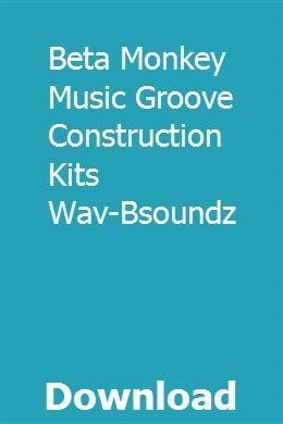 Beta Monkey Music Groove Construction Kits Wav-Bsoundz