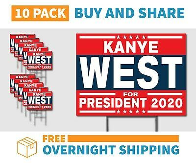 Kanye West President 2020 Yard Signs 10 Pack W Stakes Free Overnight Shipping In 2020 Kanye West Overnight Shipping President 2020