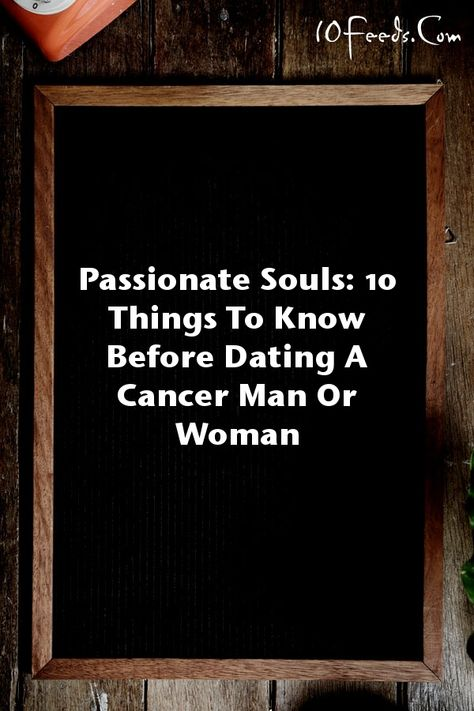 10 things to know about dating a cancer
