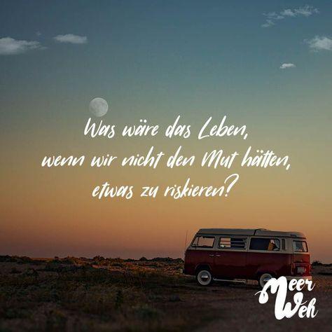 Visual Statements®️ Was wäre das Leben, wenn wir nicht den Mut hätten, etwas zu riskieren? Sprüche / Zitate / Quotes / Meerweh / reisen / Fernweh / Wanderlust / Abenteuer / Strand / fliegen / Roadtrip