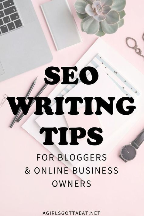 SEO Writing Tips for Bloggers and Online Biz Owners | A Girl's Gotta Eat.