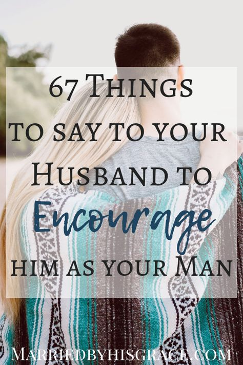 67 Encouraging things to say to your husband that will help build your marriage. How to speak or write romantic things that will make him fall in love. Marriage Prayer, Godly Marriage, Successful Marriage, Marriage Relationship, Happy Marriage, Relationships Love, Marriage Advice, Love And Marriage, Healthy Relationships