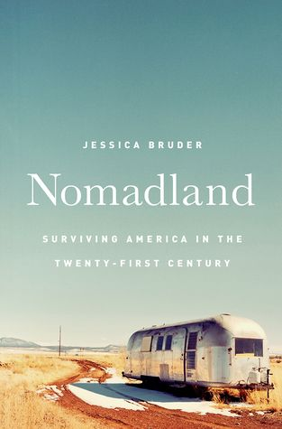 November December 2017 Nomadland Surviving America In The Twenty First Century By Jessica Bruder Nonfiction Books Fallen Book Books To Read