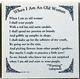 When I Am An Old Woman Tile - GermanGiftOutlet.com - 1