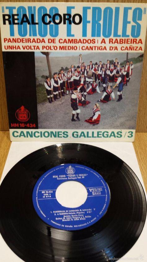 REAL CORO TOXOS E FROLES. CANCIONES GALLEGAS / 3. EP / HISPAVOX - 1963. MBC. ***/***
