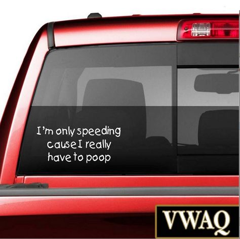 I/'M ONLY SPEEDING CAUSE I REALLY HAVE TO POOP Funny Speed Motorcycle Car Sticker